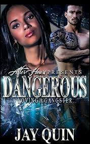 Dangerous Loving A Gangster By Quin Jay