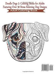 Amazon Doodle Dogs 2 Stress Relieving Dog Designs Volume 9781517240080 Adult Coloring Books For Adults