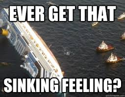 ever get that sinking feeling italina cruise ship quickmeme