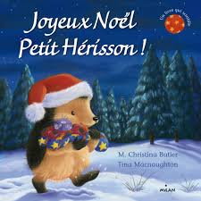 Joyeux Noël Petit Hérisson Toutcarton Editions Milan