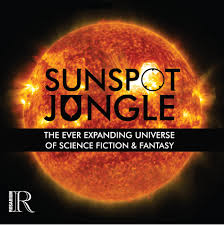 To Celebrate They Will Be Releasing A Two Volume SFF Anthology Entitled Sunspot Jungle The Ever Expanding Universe Of Science Fiction And Fantasy