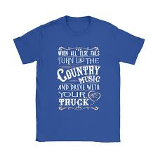 When All Else Fails Country Music And Drive With Your Truck Shirts ... Ipdent Truck Co Raglan Tshirt White Green At Skate Pharm Big Trouble Trucking Truck Tshirt For Trucker Trucker Tee Shirts Camel Towing T Shirt Men Funny Tow Gift Idea College Party Monster Thrdown Tour Store 196066 Chevy Gmc Classic Lowered Pickup C10 C20 Cheyenne Dump Applique Short Sleeve Shirts Boys Kids Allman Brothers Peach Mens Tshirt Next Tshirts Three Pack 3mths Buy Tee Who Love Retro Mini Scene 2nd Gen Special Low Label Trust Me Im A Tow Dispatcher T Shirts Hirts Shirt