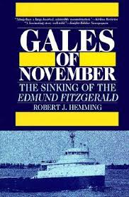 gales of november the sinking of the edmund fitzgerald by robert