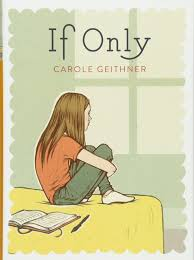 Amazon If Only 9780545234993 Carole Geithner Books