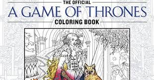 The Official Game Of Thrones Coloring Book Is On Its Way