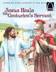 Jesus Heals The Centurion27s Servant VIEW LARGER