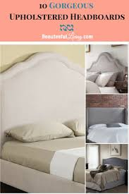 Joss And Main Headboards by 10 Gorgeous Upholstered Headboards Beauteeful Living