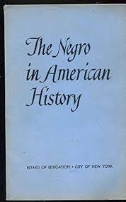 The Negro In American History Curriculum Bulletin Series No By New York City Board Of Education With Joseph Loretan