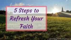 5 Steps To Refresh Your Faith
