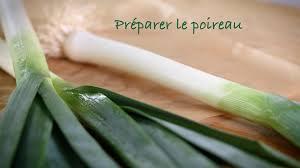 comment cuisiner du poireau comment préparer le poireau