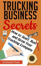 100 Starting A Trucking Company Business Secrets How To Start Run And Grow Your Ebook By HowExpert Rakuten Kobo