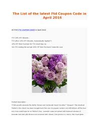 The List Of The Latest Ftd Coupon Code In April 2016 By ... 15 Off Pickup Flowers Coupon Promo Discount Codes 2019 Avas Code The Bouqs Flash Sale Save 20 Last Day Hello Subscription Pughs Flowers Coupon Code Diesel 2018 Calamo Ftd Off Flower Muse Coupons Promo Discount November Universal Studios Dangwa Florist Manila Philippines Valentine Discounts Codes Angie Runs Florist January 20 Ilovebargain