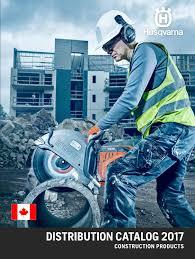 Husqvarna Tile Saw Canada by 2017 Husqvarna Canada Distribution Catalog By Husqvarna