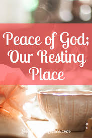 Peace Of God Our Resting Place
