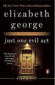 Just One Evil Act A Lynley Novel Inspector Book 18