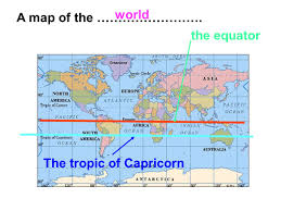 1 World A Map Of The Equator Tropic Capricorn