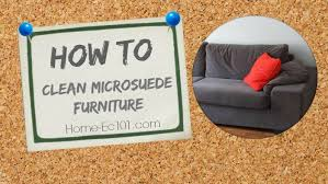 How to Clean Microsuede Furniture Home Ec 101