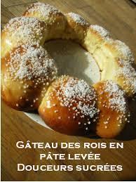 gateau a pate levee gâteau des rois en pâte levée douceurs sucrées boulange et