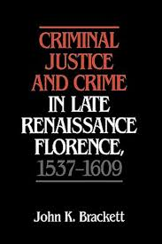 Discretion In England 1740 1820 20899 Criminal Justice And Crime Late Renaissance Florence 1537 1609