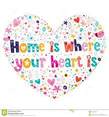 Home Is Where Your Heart Quote