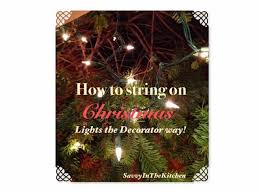 How To String On Christmas Lights The Decorator Way