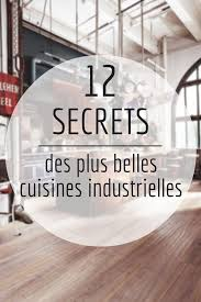 cuisines industrielles 67 best cuisine industrielle images on industrial style