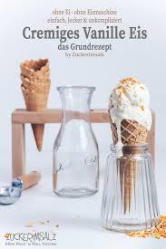 cremiges vanilleeis das grundrezept ohne ei ohne