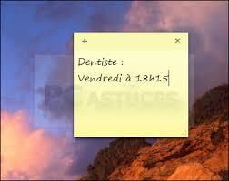 comment mettre des post it sur le bureau windows 7 pc astuces bien utiliser le pense bête de windows
