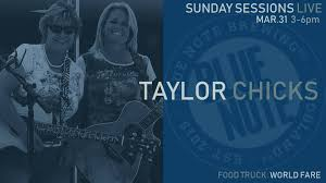 100 World Fare Food Truck Sunday Sessions Live W The Taylor Chicks Blue Note Brewing