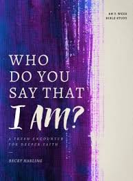 Who Do You Say That I AM A Fresh Encounter For Deeper Faith
