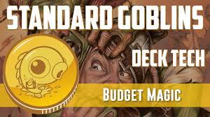 budget magic 32 5 tix standard goblins deck tech youtube