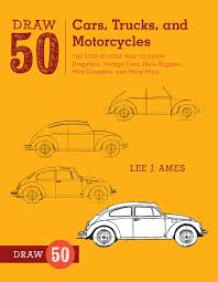 100 50 Cars And Trucks Draw And Motorcycles The StepbyStep Way To Draw