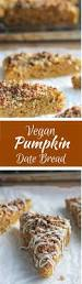 Healthy Maine Pumpkin Bread by 1170 Best Images About Vegan On Pinterest Kale Vegan Christmas