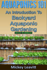 Buy Aquaponics: 101 An Introduction To Backyard Aquaponic ... Backyard Aquaponic Gardening System Benefits Of Backyard Greenhouse Aquaponics And Yard Design For Village Systems Aquaponics Twotiered Back Gardening Fish Farming System Food Growing Freestylefarm Pond Outdoor Fniture Design Ideas Diy Pond Images On Wonderful Endless Reviews Testimonial Collage Pics Commercial Farm Most Likely The Effective Sharingame How To