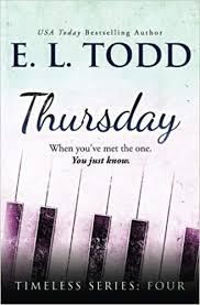 Thursday Timeless Volume 4 E L Todd 9781537248769 Amazon Books