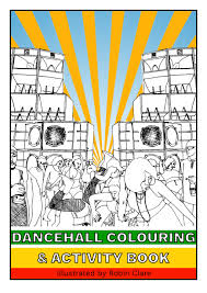 A Dancehall Coloring Book To Educate The Youth