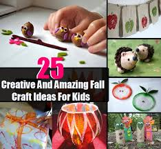 25 Creative And Amazing Fall Craft Ideas For Kids