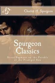 Spurgeon Classics Seven Sermons On The Parable Of Prodigal Son