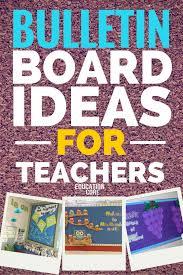 Bulletin Board Ideas For Teachers