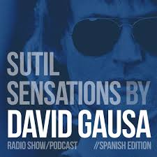 DAVID GAUSA Presents SUTIL SENSATIONS PODCAST By On Apple Podcasts