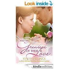 And The Greatest Of These Is Love A Contemporary Christian Romance Novel