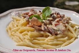 pâtes au gorgonzola tomates séchées jambon cru le de