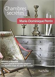 chambre d hote dominique perrin amazon fr chambres secrètes dominique perrin livres