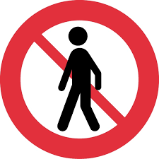 FORBIDDEN FOR PEDESTRIANS SIGN