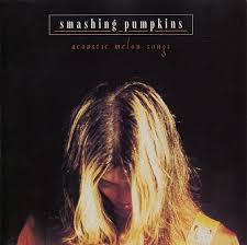 Smashing Pumpkins Albums by Ognetty U0027s Art Acoustic Melon Songs