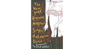 Halloween 2014 Memoirs Of A by The New York Regional Mormon Singles Halloween Dance A Memoir By