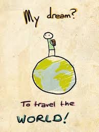 To Travel The World This Is My Dream
