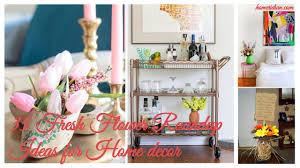 99 Fresh Home Decor 35 Flower Roundup Ideas For Decor Homeridiancom