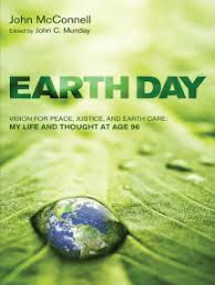 earth day vision for peace justice and earth care my and thought at age 96