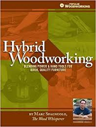hybrid woodworking blending hand u0026 power tools for faster better